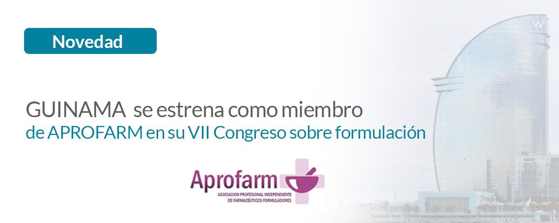 VII FÓRUM APROFARM SOBRE FORMULACIÓN CON EL PATROCINIO DE GUINAMA