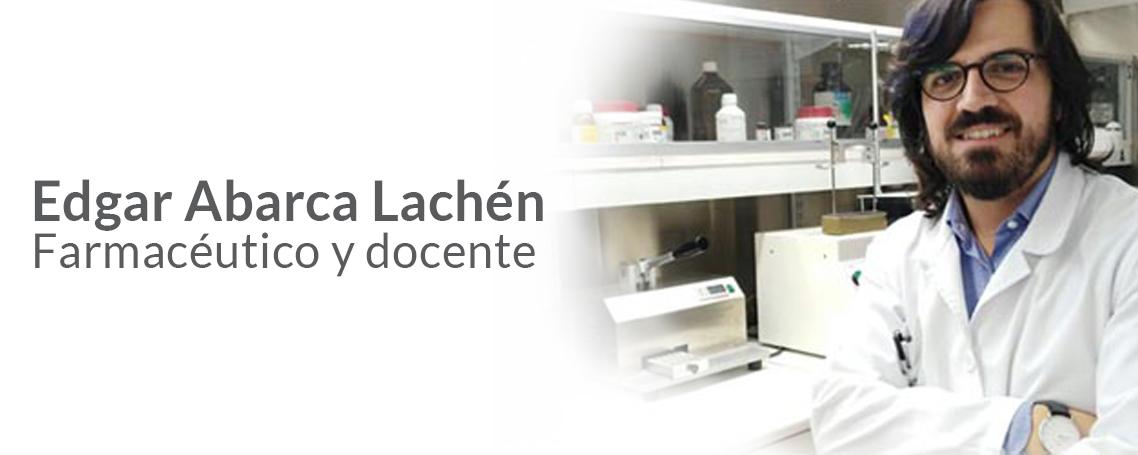 Entrevista a Edgar Abarca Lachén, farmacéutico y docente