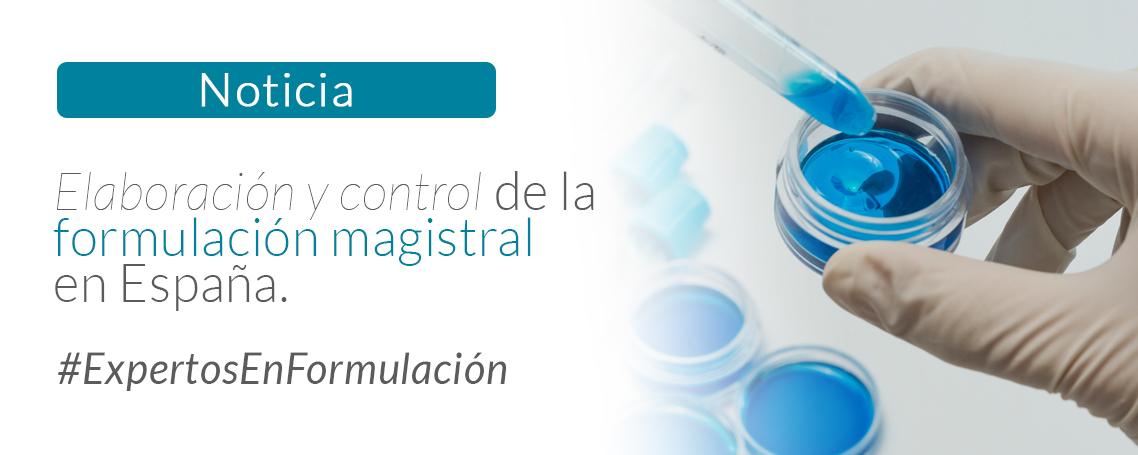 Elaboración y control de la formulación magistral en España.