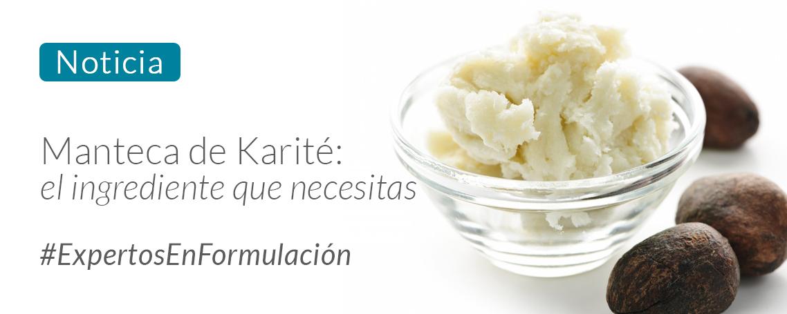 Manteca de Karité: el ingrediente que necesitas