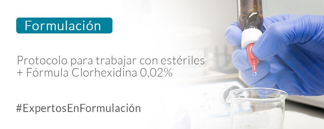 Fórmula Clorhexidina 0,02% Colirio + Protocolo estériles