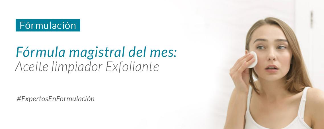 Fórmula del mes: Aceite limpiador Exfoliante