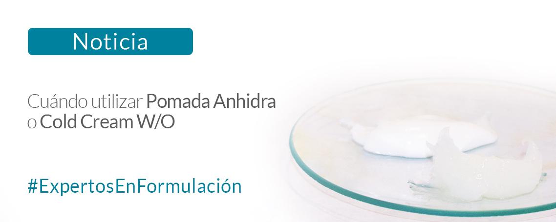 ¿Cuándo utilizar Pomada Anhidra o Cold Cream W/O?