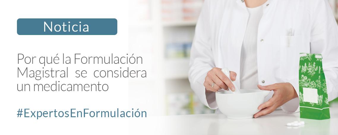 La formulación magistral considerada un medicamento
