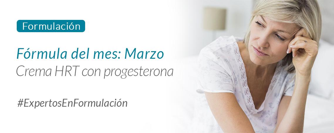 Fórmula del Mes Marzo: Crema HRT con progesterona