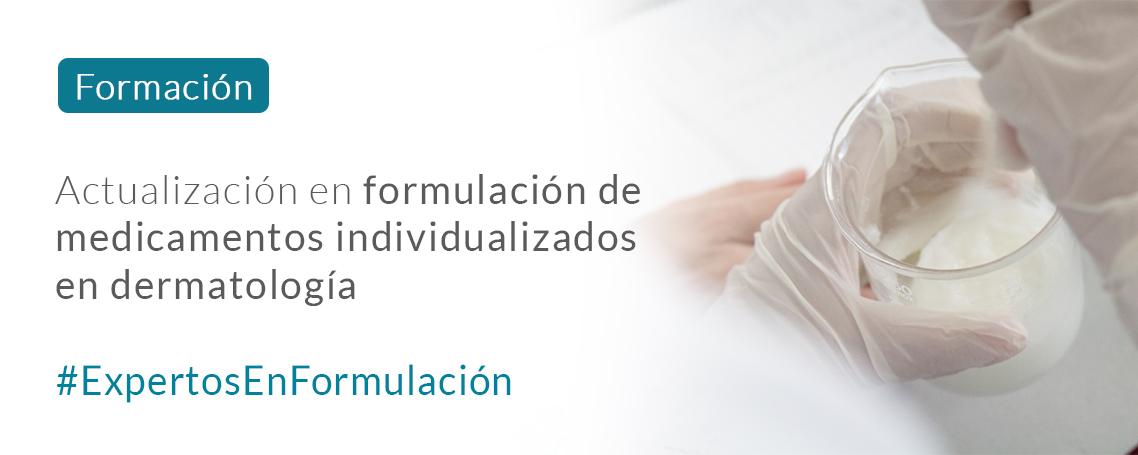 Actualización en formulación de medicamentos individualizados en dermatología
