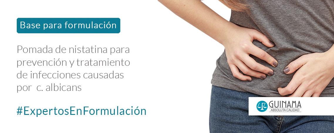 POMADA DE NISTATINA PARA PREVENCION Y TRATAMIENTO DE INFECCIONES CAUSADAS POR C. ALBICANS