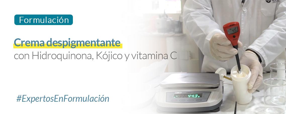 Formulación: Crema despigmentante con Hidroquinona, Kójico y vitamina C