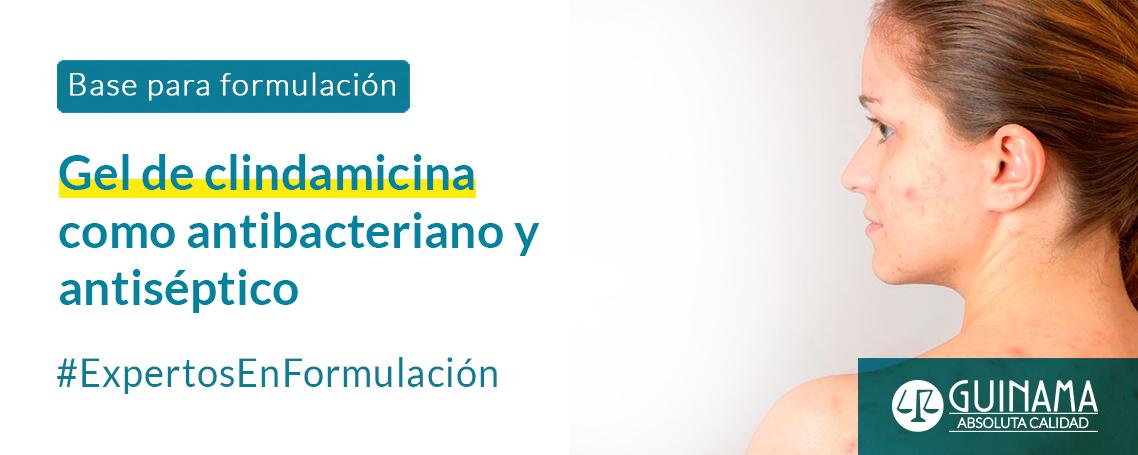 Gel de clindamicina como antibacteriano y antiséptico